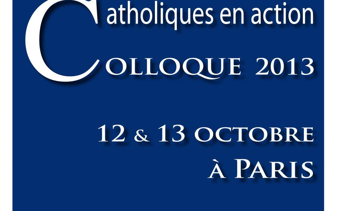 Catholiques en action – Colloque les 12 et 13 octobre 2013.