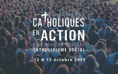 VIDÉOS COLLOQUE CATHOLIQUES EN ACTION 2019